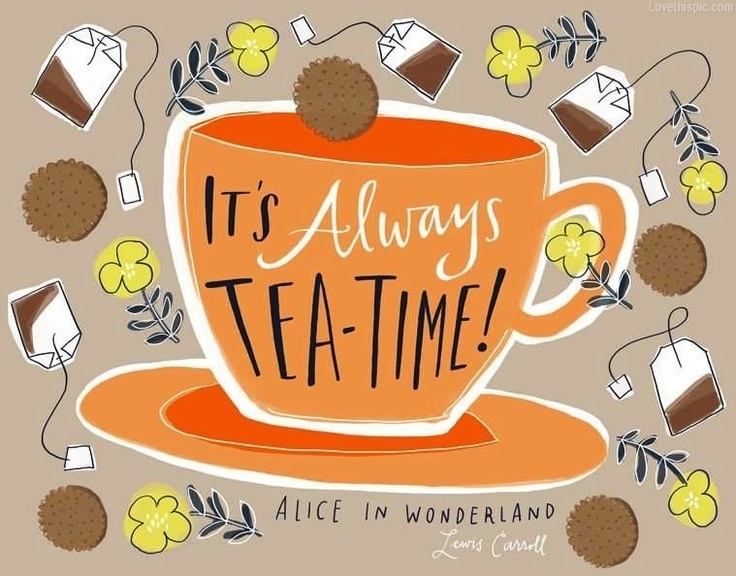 It´s always teatime